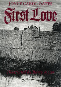FIRST LOVE: A GOTHIC TALE ..