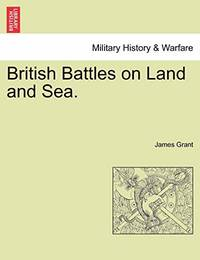 British Battles on Land and Sea. by James Grant - Paperback - from The Saint Bookstore (SKU: B9781241594299)
