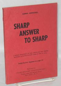Sharp answer to Sharp. A speech delivered at the forum of the Polish Socialist Alliance in New York on Feb. 9, 1954