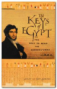 image of The Keys of Egypt The Race to Read the Hieroglyphs