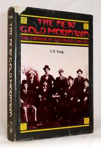 image of The New Gold Mountain: The Chinese in Australia 1901-1921