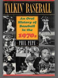 Talkin' Basball ( An Oral History Of Baseball In The 1970S )