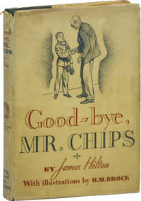 Good-bye, Mr. Chips by  James; H.M. Brock (illustrations) HILTON - First Thus - 1935 - from Lorne Bair Rare Books and Biblio.com