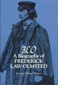 FLO - A Biography of Frederick Law Olmsted