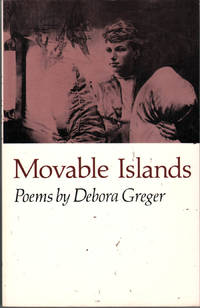 Movable Islands by  Debora Greger - Paperback - 1st Edition - 1980 - from citynightsbooks and Biblio.com