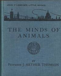 The Minds of Animals. An Introduction to the Study of Animal Behaviour