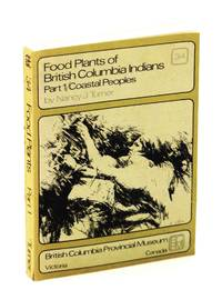 Food Plants of British Columbia Indians - Part 1/Coastal Peoples by  Nancy J Turner - Paperback - First Edition - 1975 - from RareNonFiction.com (SKU: 351H3589)