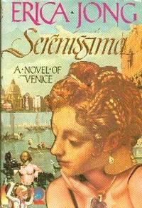 Serenissima. A Novel Of Venice