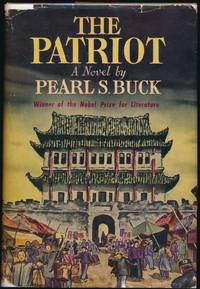 The Patriot by  Pearl S BUCK - Signed First Edition - 1939 - from Main Street Fine Books & Manuscripts, ABAA and Biblio.co.uk