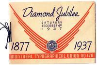 Diamond Jubilee, Montreal Typographical Union No. 176