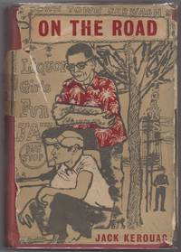 On the Road by  Jack KEROUAC - First Edition - 1958 - from Between the Covers- Rare Books, Inc. ABAA and Biblio.com