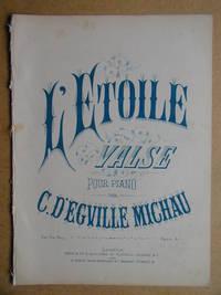 L'Etoile. Valse. by  C. D' Egville Michau - Paperback - from N. G. Lawrie Books. (SKU: 41913)