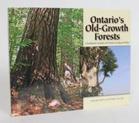 Ontario's Old-Growth Forests: A Guidebook Complete with History, Ecology, and Maps