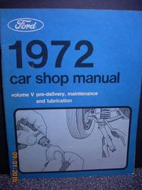 Ford 1972 Car Shop Manual - Volume V - Pre-delivery,Maintainance and  Lubrication