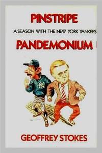 image of Pinstripe Pandemonium.  A Season With The New York Yankees