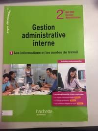 G.A. interne : les informations et les modes de travail 2de Bac Pro - Livre élève -...