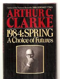 image of 1984: Spring: a Choice of Futures