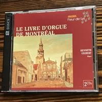 Kenneth Gilbert: Le Livre D'Orgue De Montreal (2-CD Set) (Analekta)