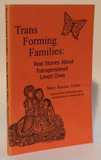 Trans Forming Families Real Stories About Transgendered Loved Ones