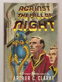 image of AGAINST THE FALL OF NIGHT [A SCIENCE FICTION NOVEL] [later revised and  expanded under the title: THE CITY AND THE STARS]