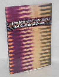 image of Traditional textiles of central Asia with 262 illustrations, 212 in color, and 2 maps