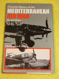Pictorial History of the Mediterranean Air War, Volume 3: Axis Air Forces 1940-45
