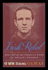image of Irish Rebel : John Devoy and America's Fight for Ireland's Freedom / Terry Golway