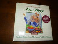 image of In the Kitchen with Miss Piggy: Fabulous Recipes from My Famous Celebrity Friends