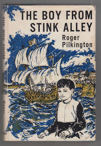 The Boy from Stink Alley by  Roger Pilkington - 1st Edition - 1966 - from Sweet Beagle Books and Biblio.co.uk