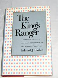 The King's Ranger  Thomas Brown and the American Revolution on the Southern Frontier