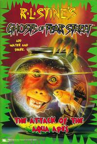 The Attack of the Aqua Apes (R. L. Stines Ghosts of Fear Street #3)