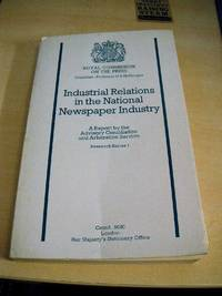 image of Industrial Relations in the National Newspaper Industry. A Report by the Advisory Conciliation and Arbitration Service. Research Series 1