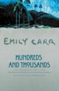 Hundreds and Thousands : The Journals of Emily Carr