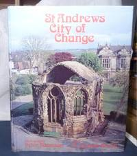 St Andrews : City of Change by  Raymond Lamont-Brown - Hardcover - 1984 - from Bensons Antiquarian Books (SKU: 014568)