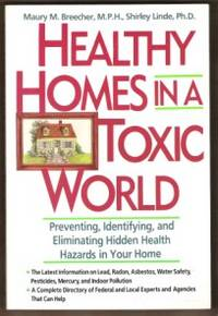 Healthy Homes in a Toxic World  Preventing, Identifying, and Eliminating  Hidden Health Hazards in Your Home