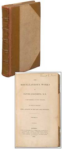 The Miscellaneous Works of Oliver Goldsmith, M.B. A New Edition in Four Volumes. To Which is Prefixed Some Account of his Life and Writings. Volume IV [ONLY]