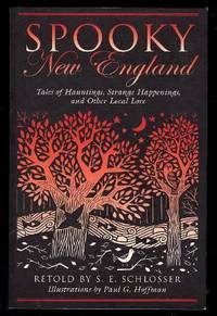 SPOOKY NEW ENGLAND - Tales of Hauntings, Strange Happenings, and Other Local Lore