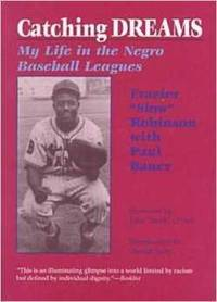 CATCHING DREAMS: My Life in the Negro Baseball Leagues