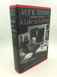 image of M.F.K. FISHER: A Life in Lettters - Correspondence 1929-1991
