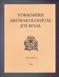 The Yorkshire Archaeological Journal Volume 62 1990, a Review of History and Archaeology in the County, published Under the Direction of the Council of the Yorkshire Archaeological Society