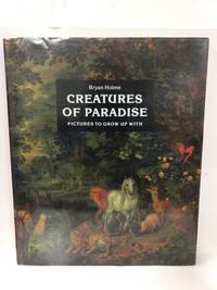 Creatures of Paradise: Pictures to Grow Up With