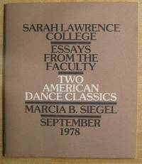 Sarah Lawrence College; Essays from the Faculty: Two American Dance Classics; Marcia B. Siegel, September, 1978