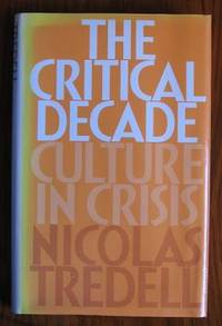 The Critical Decade: Culture in Crisis by  Nicolas Tredell - Hardcover - 1993 - from C L Hawley (SKU: 9610)
