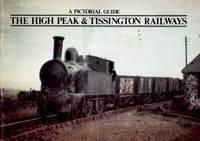 High Peak & Tissington Railways : Pict Guide