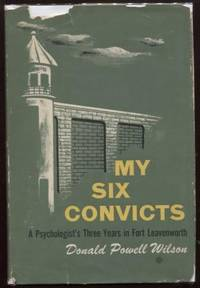 My Six Convicts : a Psychologist's Three Years in Fort Leavenworth