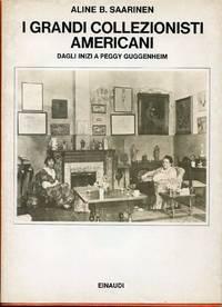I grandi collezionisti americani. Dagli inizi a Peggy Guggenheim