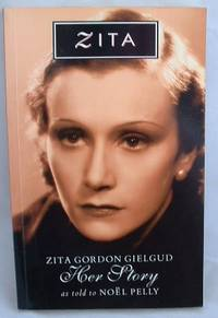 image of Zita : Zita Gordon Gielgud : Her Story As Told to Noel Pelly