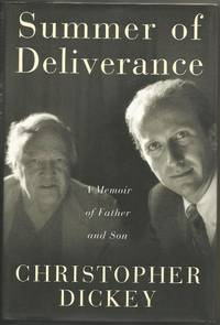 Summer of Deliverance: A Memoir of Father and Son by Christopher Dickey - 1998