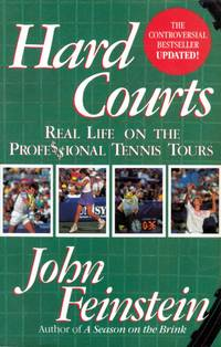 Hard Courts: Real Life on the Professional Tennis Tours by Feinstein, John - 1992-05-19