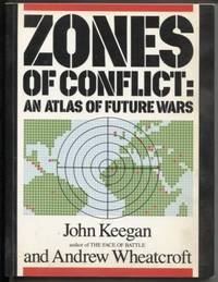 Zones of Conflict ;  An Atlas of Future Wars  An Atlas of Future Wars